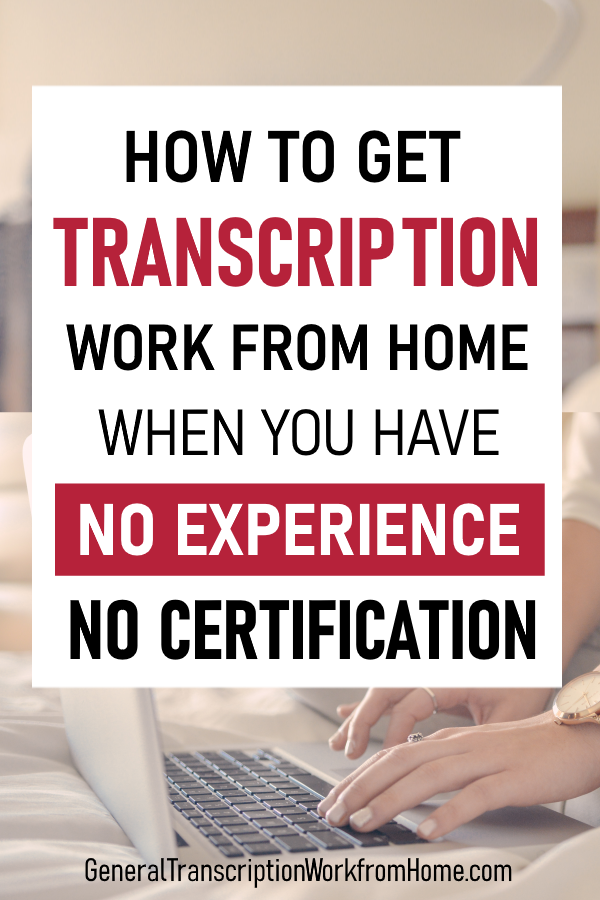 How To Get Transcription Jobs With No Experience And No