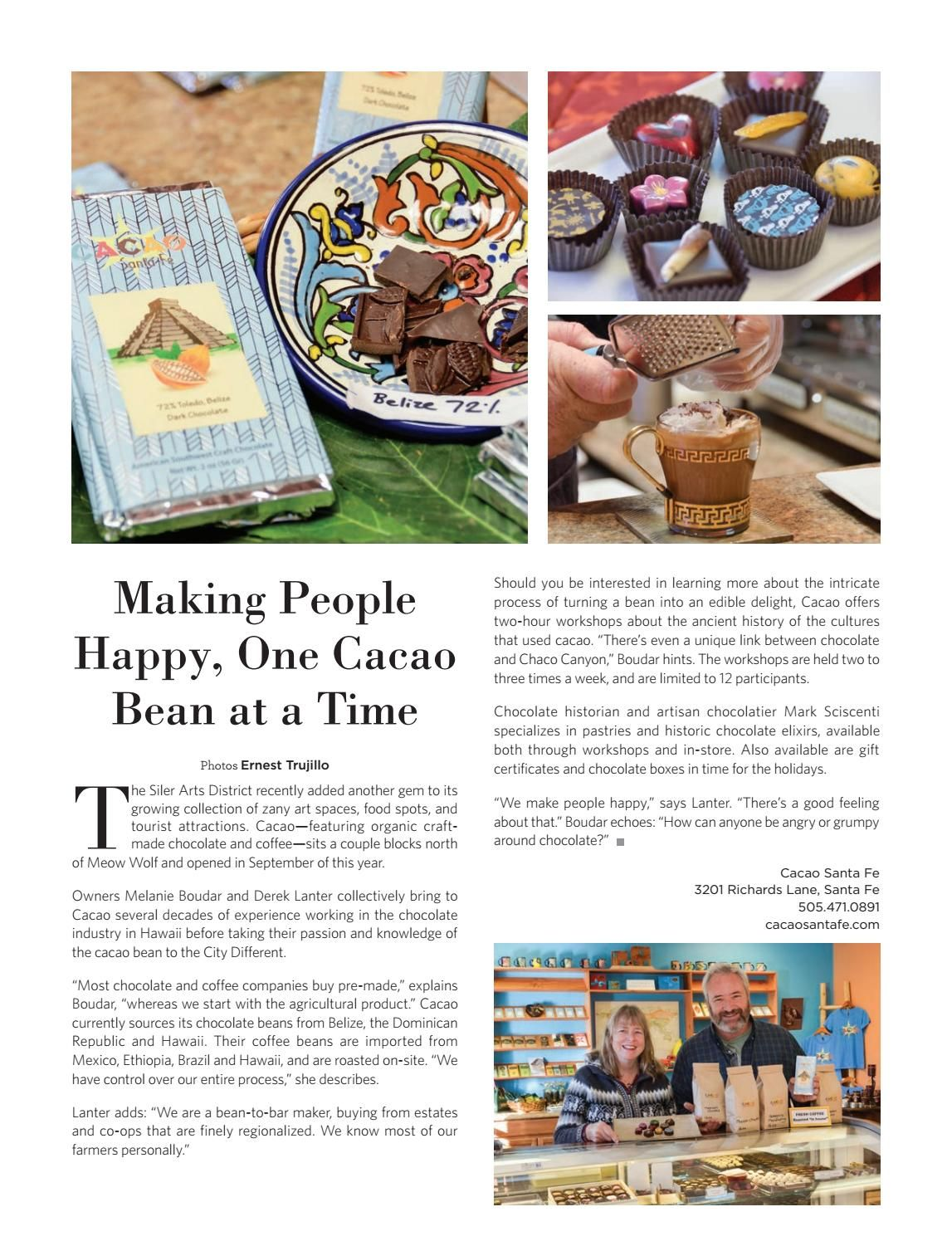 Making People Happy, One Cacao Bean at a Time The Siler Arts District recently added another gem to its growing collection of zany art spaces, food spots, and tourist attractions. Cacao—featuring organic craft-made chocolate and coffee—sits a couple blocks north of Meow Wolf and opened in September of this year.