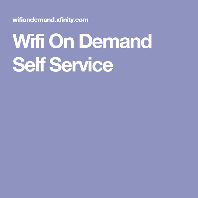 Wifi On Demand Self Service | Business | Wifi, Self service