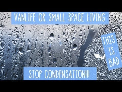 STOP CONDENSATION TIPS Camper Van - Small Space Living - YouTube ...