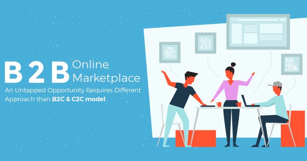 B2B Online Marketplace an untapped opportunity requires