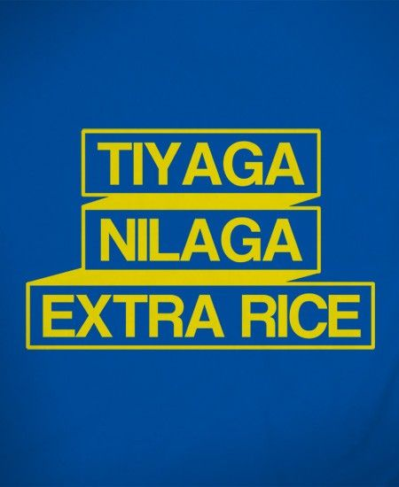 f48a2019 Tiyaga Nilaga Extra Rice Tagalog Quotes, Hugot Quotes, Statement Shirts,  Shirts With Sayings