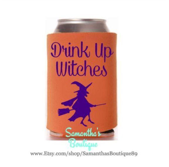 Drink Up Witches Halloween Koozie Halloween Koozie Koozies Halloween Crafts