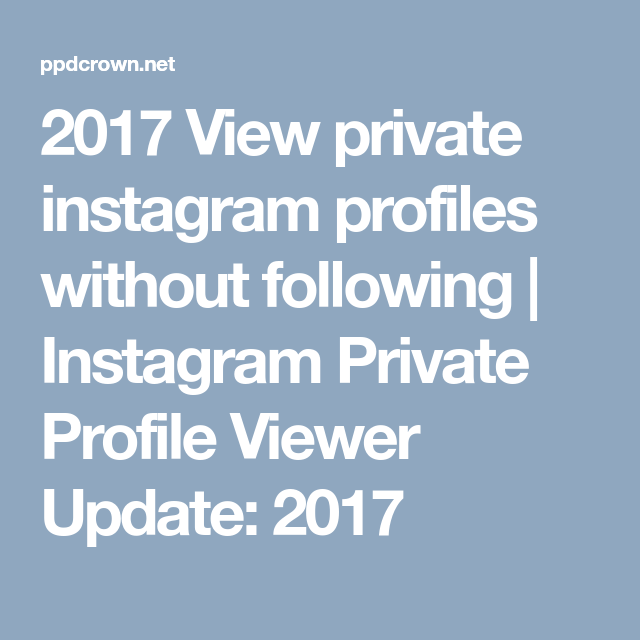2017 View private instagram profiles without following
