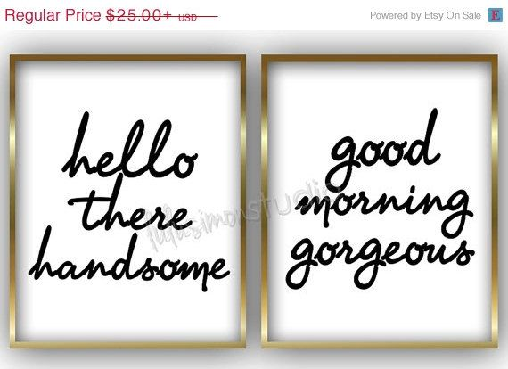 Bedroom Art Hello There Handsome Good Morning Gorgeous S Print Wall Decor Home
