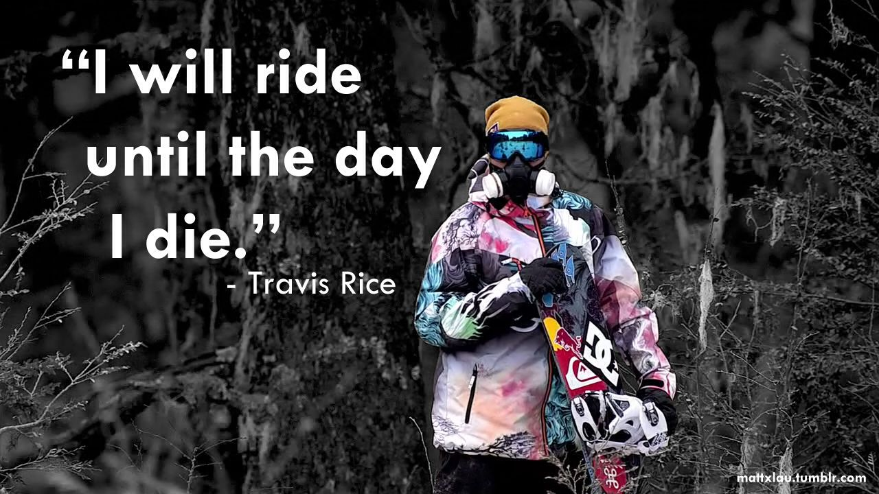 Travis rice. Nothing but the best
