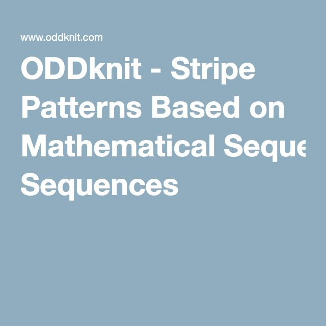 ODDknit - Stripe Patterns Based on Mathematical Sequences