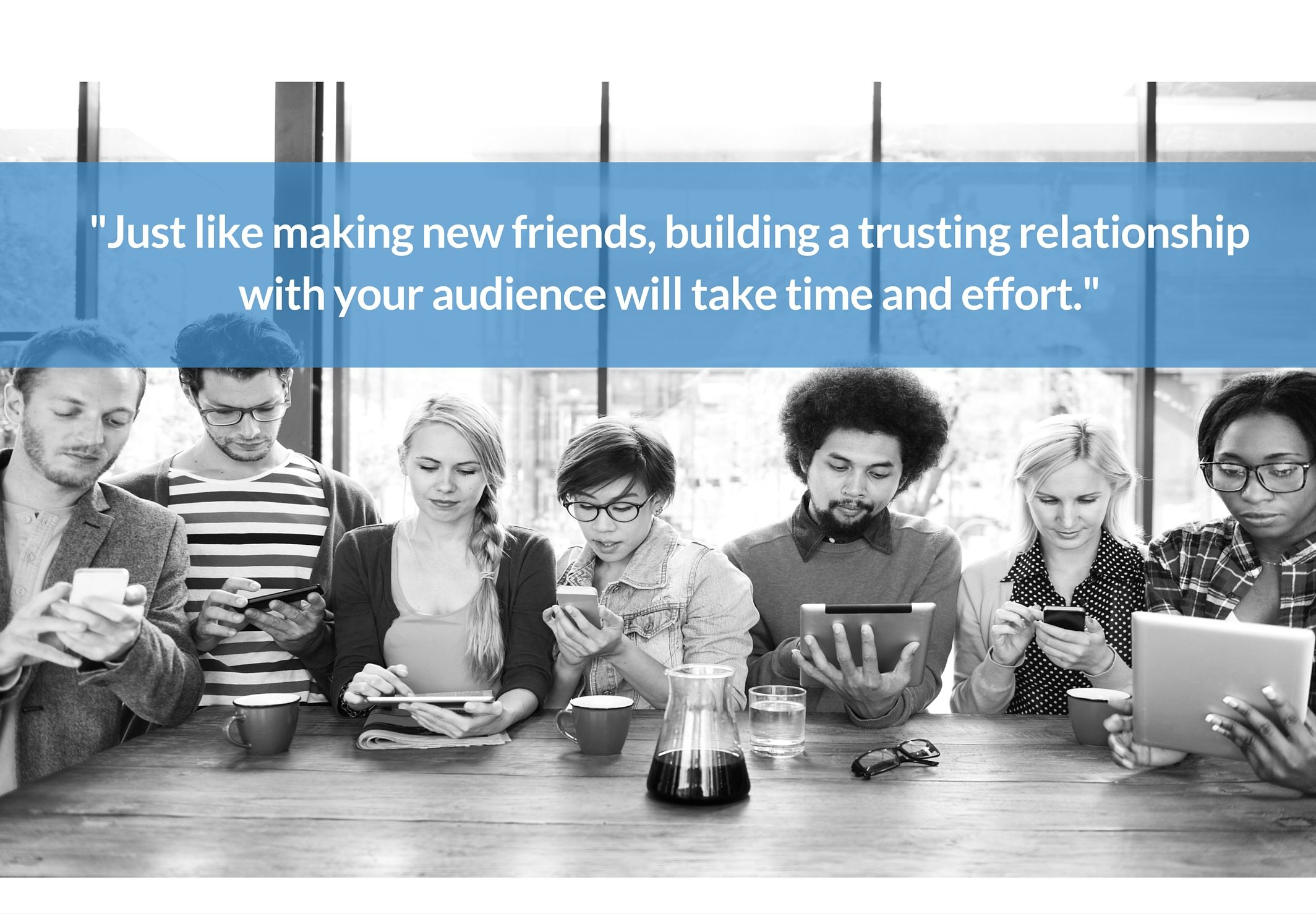 """""""Just like making new friends, building a trusting relationship with your audience will take time and effort."""" Check out how to target your social media audience."""