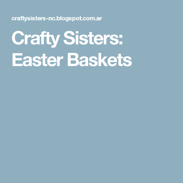 Crafty Sisters: Easter Baskets