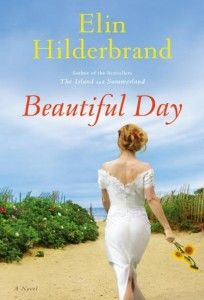 "Beautiful Day by Elin Hilderbrand - ""A ""family without its mother,"" the Carmichaels keenly feel the loss of Beth as they prepare for Jenna's wedding with a notebook Beth left behind, making suggestions for the big day. But as the bride and groom's families come together in Elin Hilderbrand's Beautiful Day, they prove even the most loving family is ultimately dysfunctional."""