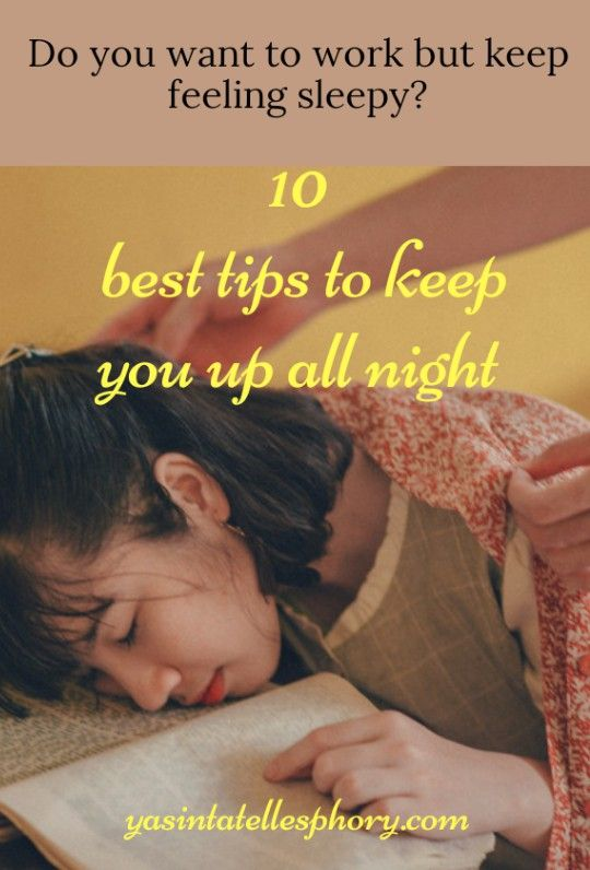 How To Not Fall Back Asleep While Working How To Stay Awake How To Fall Asleep How To Get Sleep