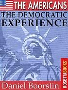 The Americans, the Democratic Experience by Daniel J. Boorstin - 1974 Winner of the Pulitzer Prize for History