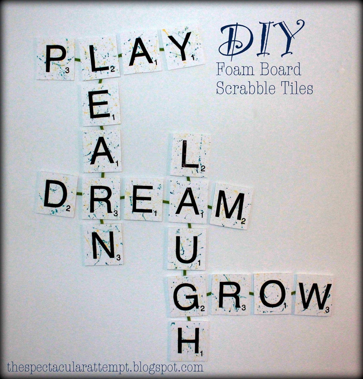 The Spectacular Attempt Foam Board Scrabble Tiles Foam Board Scrabble Tiles Diy Scrabble Tiles
