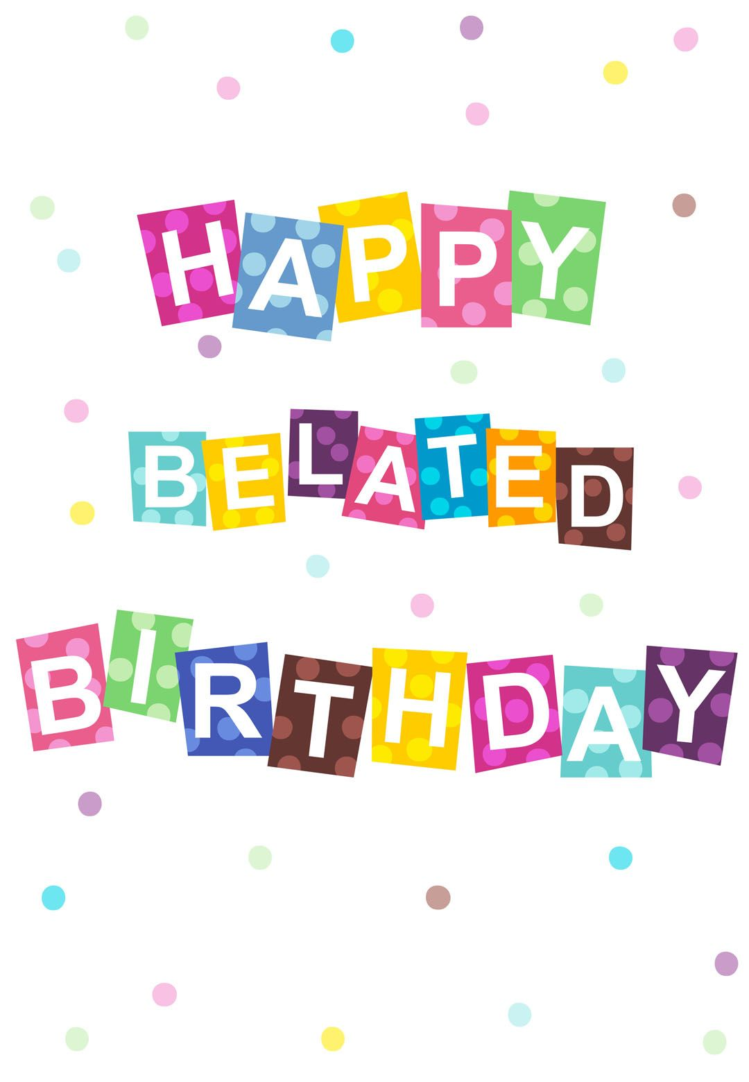 Free Printable Belated Birthday Card – Late Birthday Card Messages