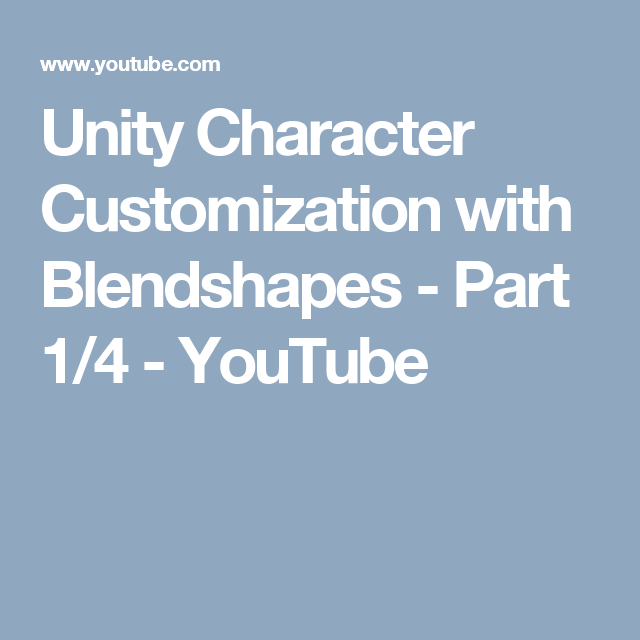 Unity Character Customization with Blendshapes - Part 1/4