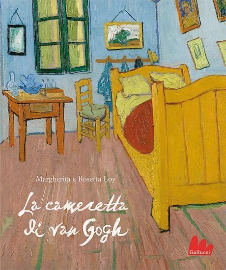 La cameretta di van Gogh - Gallucci editore
