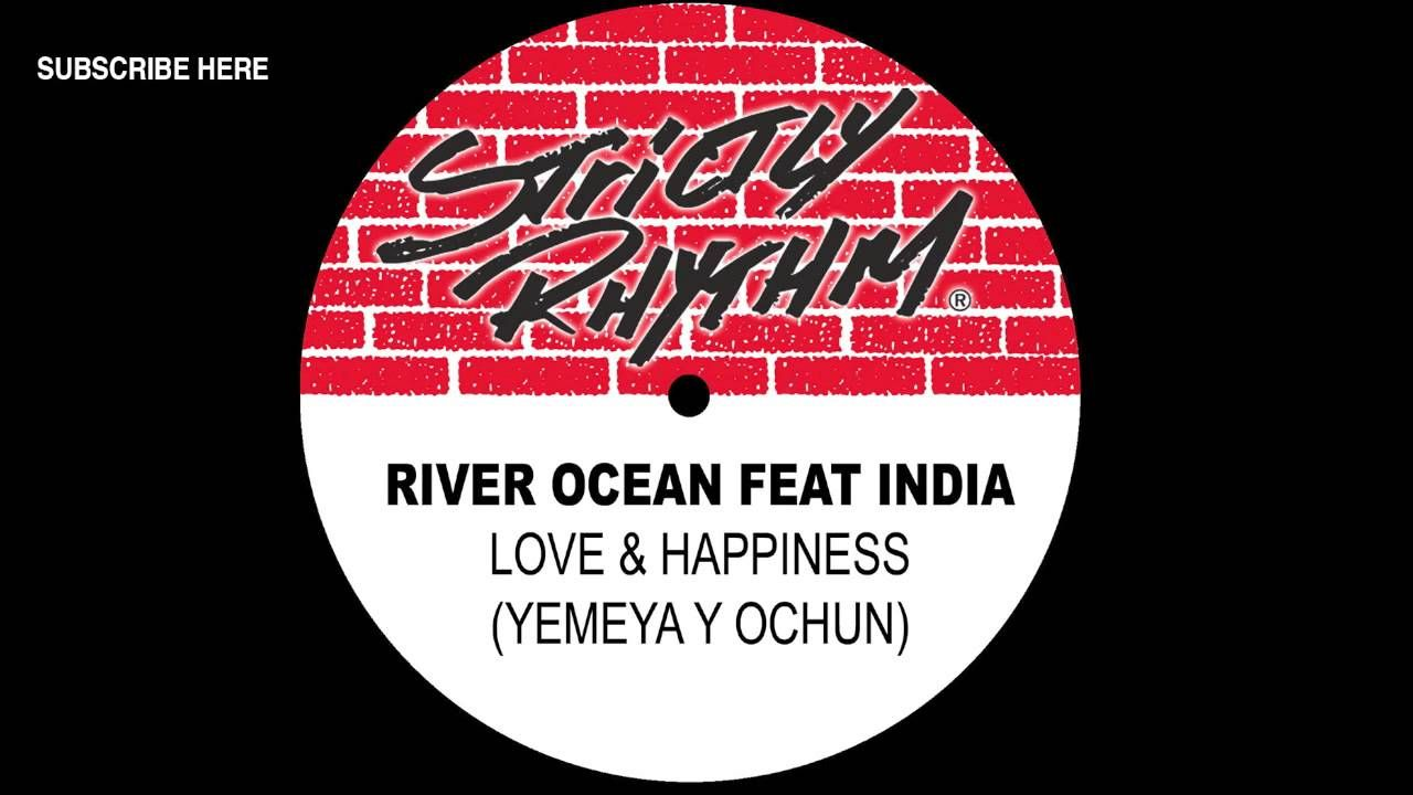 River Ocean Feat India Love Happiness Yemeya Y Ochun House Music Best Dance Old School House