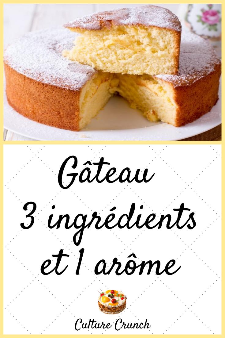 Gâteau 3 Ingrédients Et 1 Arôme La Recette Facile Recette Gateau Rapide Recette Gateau Facile Gâteau 3 Ingrédients
