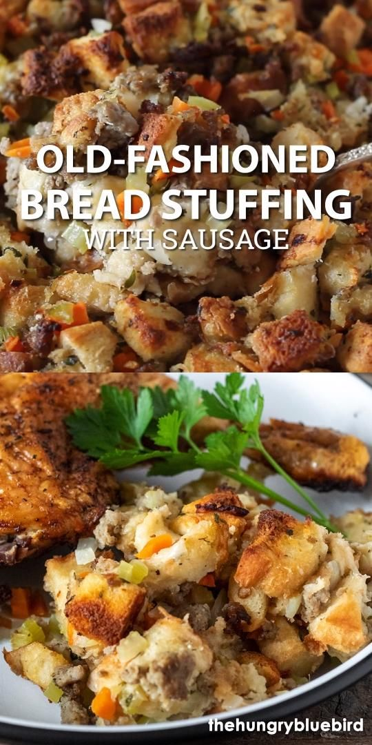 Old Fashioned Bread and Sausage Stuffing | the hungry bluebird -   16 thanksgiving recipes turkey stuffing ideas