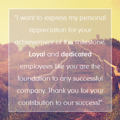 We Are Proud To Have You On Our Team And Offer Our Congratulations On This Service Appreciation Message Employee Appreciation Messages Work Anniversary Quotes
