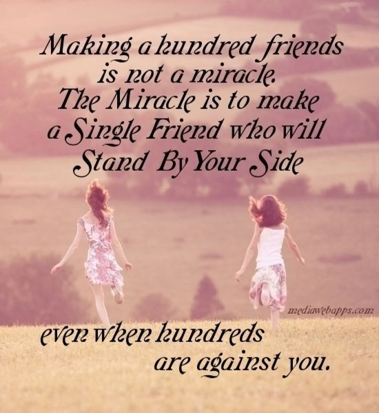 Making a hundred friends is not a miracle. The miracle is to make