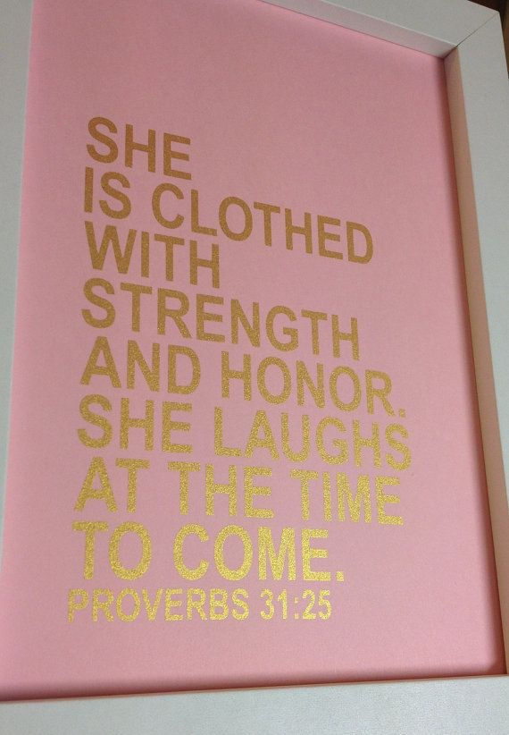 Gold Bible verse print She is clothed with strength and honor. She laughs at the time to come. Proverbs 31:25 5x7 Gold on baby pink