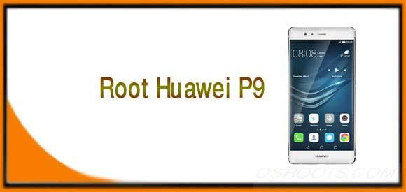 Root Huawei P9 How To Root Huawei Android Smartphone Osroots Android Smartphone Huawei Smartphone