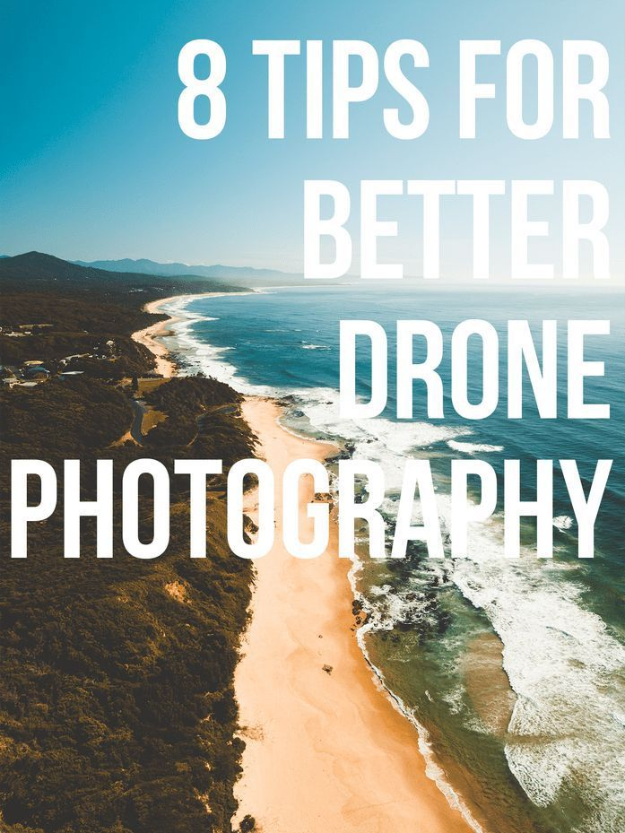 Eight Tips for Better Drone Photography — jamiechancetravels