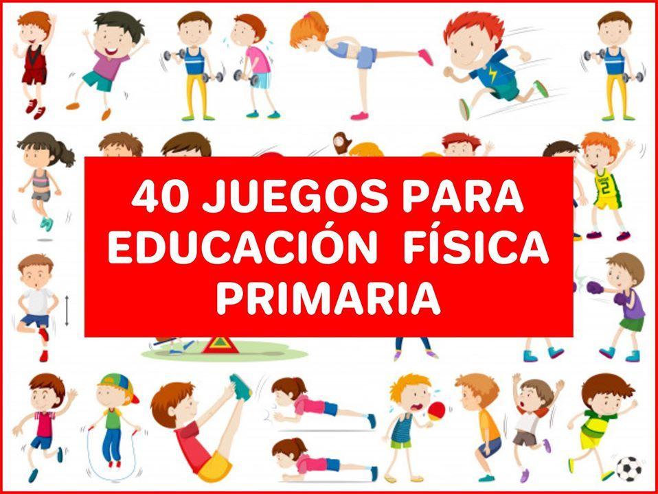 Manual De 40 Juegos Para Educación Física Primaria Educacion Fisica Trabajo Educacion Fisica Educacion Fisica En Primaria
