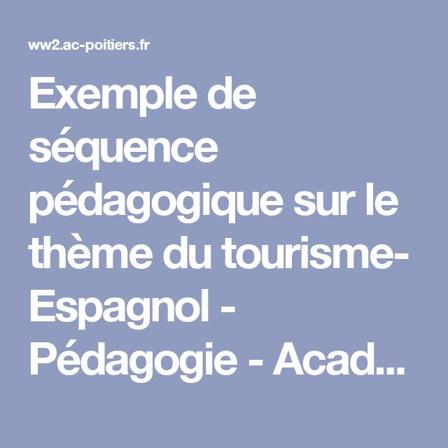 Exemple De Sequence Pedagogique Sur Le Theme Du Tourisme Espagnol Pedagogie Academie De Poitiers Espagnol Tourisme Cours Espagnol