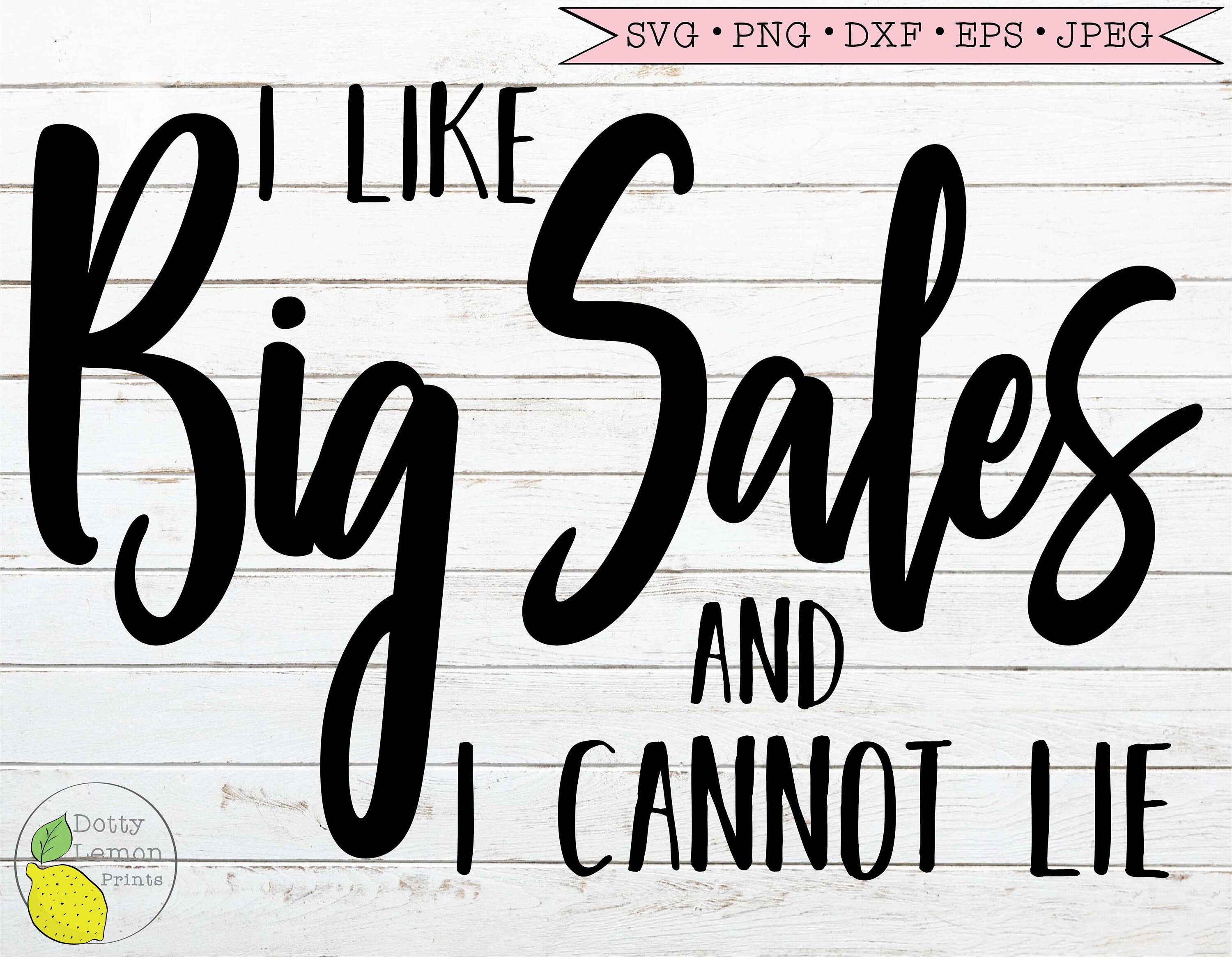 Black Friday SVG, Christmas Shopping svg dxf png, I like Big Sales and I Cannot Lie Instant Download Cutting File for Cricut Silhouette