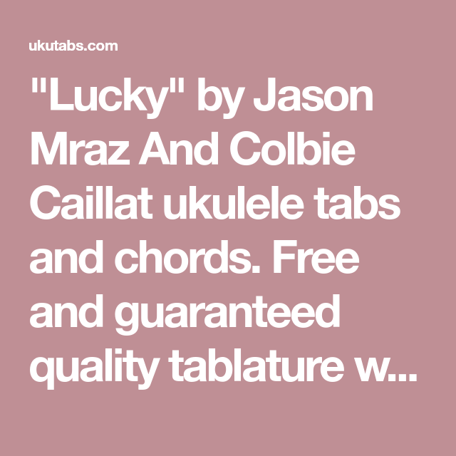 Lucky By Jason Mraz And Colbie Caillat Ukulele Tabs And Chords