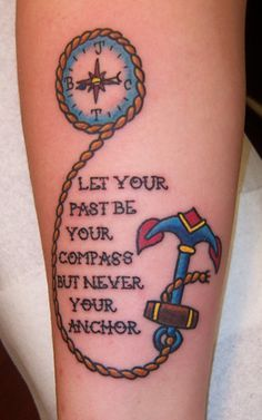 Compass Tattoo Quotes Let Your Past Be Your Guide But Never Your