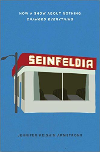 Seinfeldia: How a Show About Nothing Changed Everything: Jennifer Keishin Armstrong: 9781476756103: Amazon.com: Books