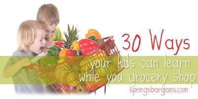 30 Ways Your Kids Can Learn While You Grocery Shop