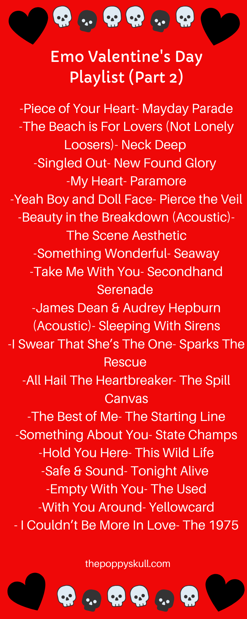 Emo Valentine S Day Playlist 2020 The Poppy Skull In 2021 Emo Song Love Songs Playlist My Chemical Romance Songs