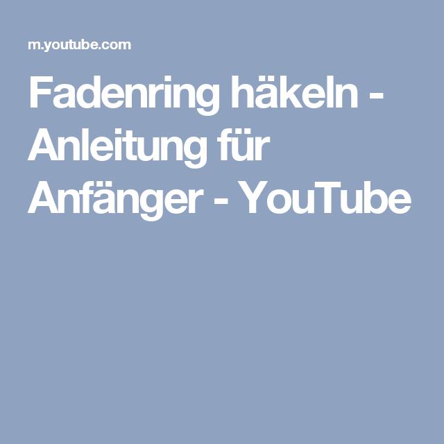Fadenring Häkeln Anleitung Für Anfänger Youtube Stricken