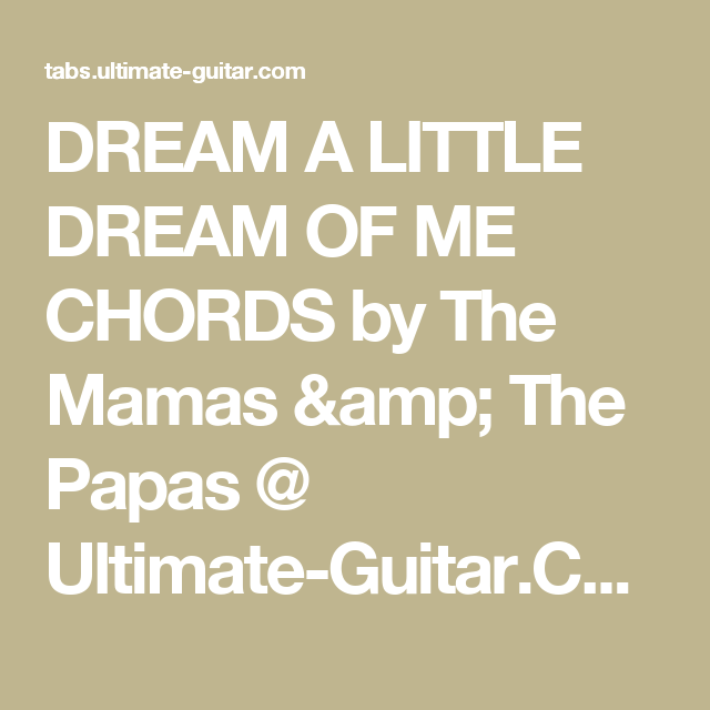 DREAM A LITTLE DREAM OF ME CHORDS by The Mamas & The Papas ...