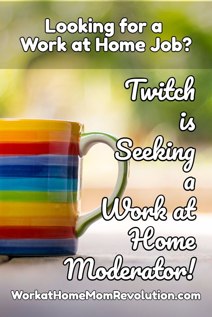 Work At Home Moderator Job With Twitch Work At Home Mom Revolution Work From Home Jobs Work From Home Moms Working From Home