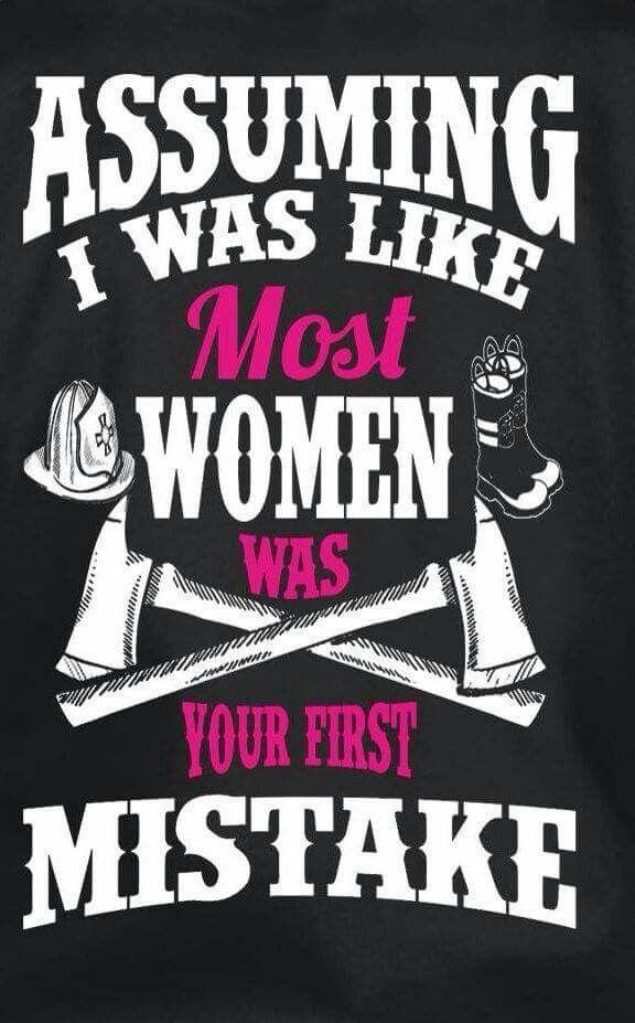 Female Firefighter not like most women