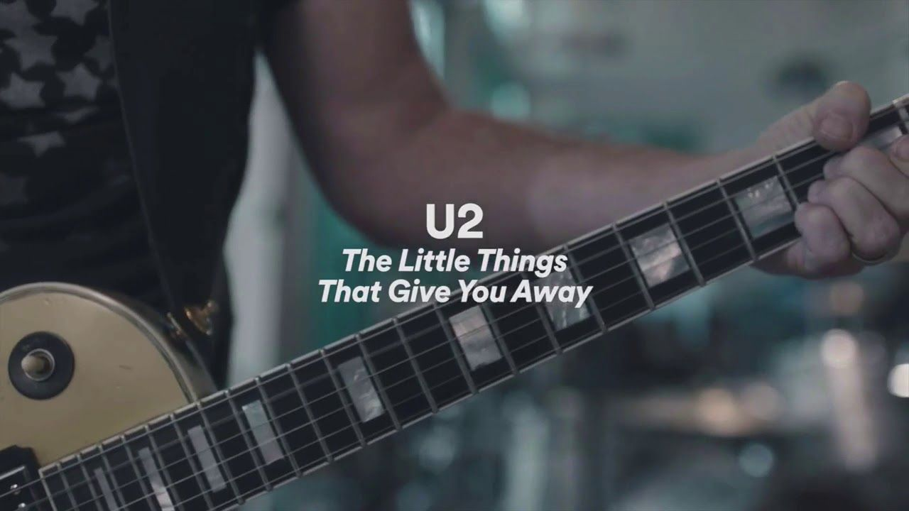 U2 The Little Things That Give You Away Youtube All Songs Spotify Songs