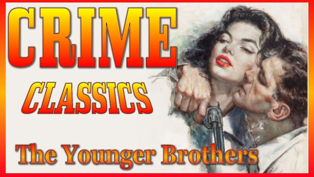 Old Time Radio CRIME CLASSICS The Younger Brothers | Best Audio OLD