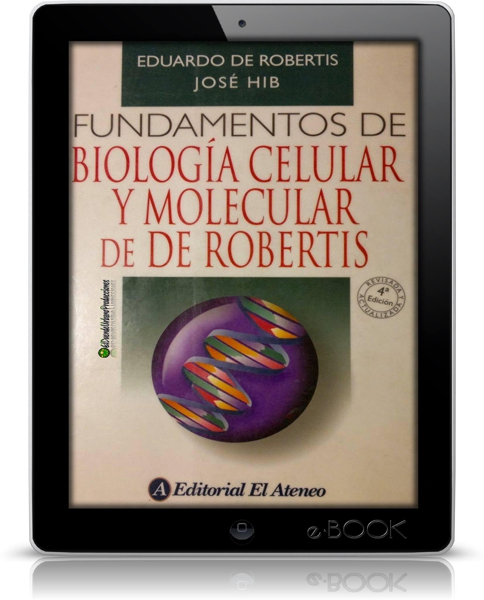 Fundamentos L Biologia Celular Y Molecular De Robertis L 4ta