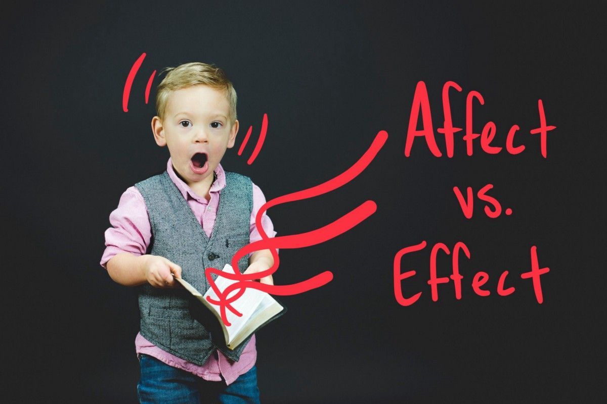 One Word To Solve The Affect Vs Effect Dilemma