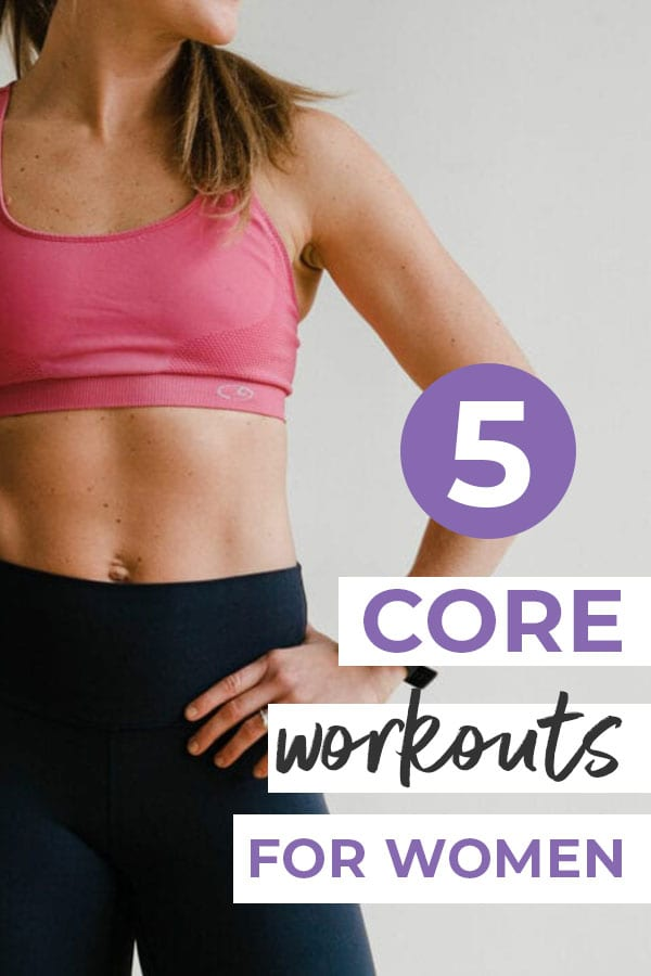 The 5 Best Ab Workouts for Women | Nourish Move Love