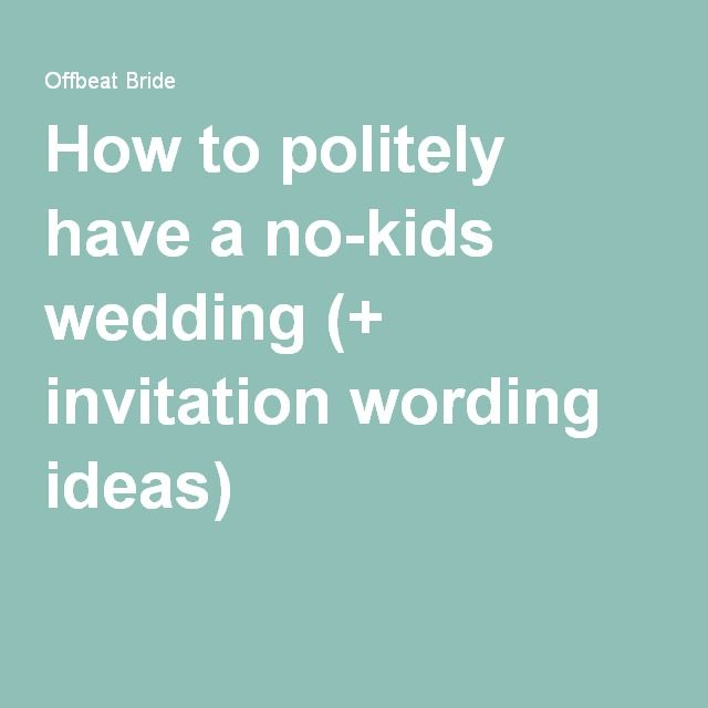 How To Politely Have A No Kids Wedding