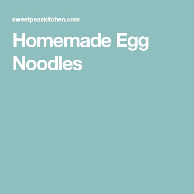 homemade egg noodles  homemade egg noodles egg noodles
