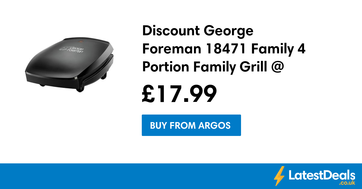 Discount George Foreman 18471 Family 4 Portion Family Grill @ Argos, £17.99 at Argos