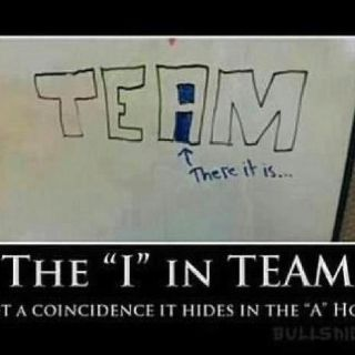"The ""I"" in team..."