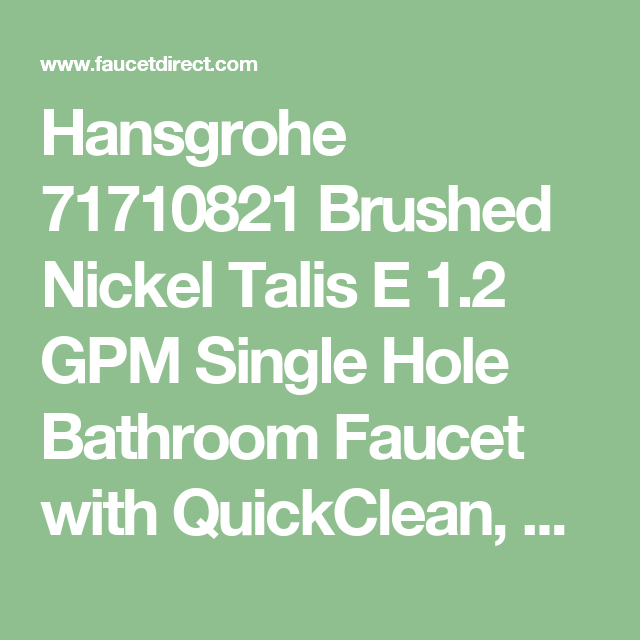 Hansgrohe 71710821 Brushed Nickel Talis E 1 2 Gpm Single Hole Bathroom Faucet With Quickclean Comfortz Tub Filler Faucets
